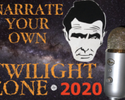 Narrate Your Own Twilight Zone contest 2020